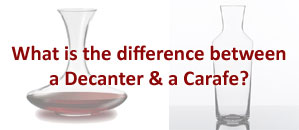 What is the difference between a wine decanter and carafe?