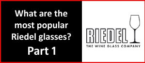 The most popular Riedel glasses | Riedel Vinum Part 1