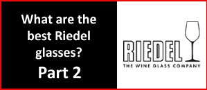 What are the best Riedel glasses? | Riedel Vinum Part 2