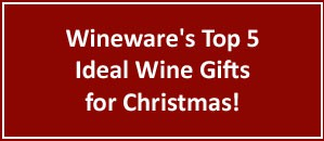 Wineware's Top 5 Ideal Wine Gifts