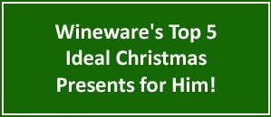 Top 5 Ideal Christmas Presents for Him | Wineware.co.uk