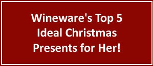 Top 5 Ideal Christmas Presents for Her | Wineware.co.uk