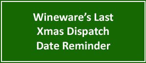 Last Xmas Dispatch Date Reminder | Wineware.co.uk