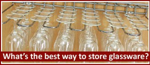 What is the best way to store glassware?