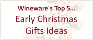 Wineware's Top 5 Early Christmas 2014 Gifts Ideas! | Wineware.co.uk