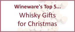 Wineware's Top 5 Whisky Gifts for Christmas! | Wineware.co.uk