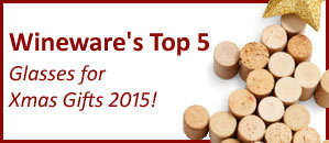 Wineware's Top 5 Glasses for Christmas Gifts 2015!