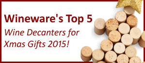 Wineware's Top 5 Wine Decanters for Christmas Gifts 2015!