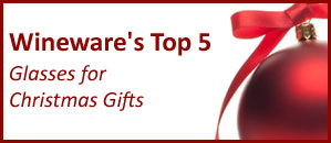 Wineware's Top 5 Glasses for Christmas Gifts!