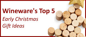 Wineware's Top 5 Early Christmas Gift Ideas