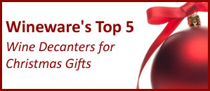 Wineware's Top 5 Wine Decanters for Christmas Gifts!